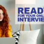 How to Prepare for Your Online Interview